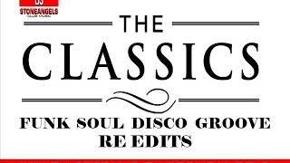 OLD SCHOOL CLASSICS FUNK  SOUL DISCO GROOVE RE EDITS  MIX BY STEFANO DJ STONEANGELS