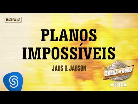 Jads & Jadson - Planos Impossíveis (Arena de Ouro 2014)