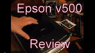 The Film Photographers Friend - The Epson V500 Scanner