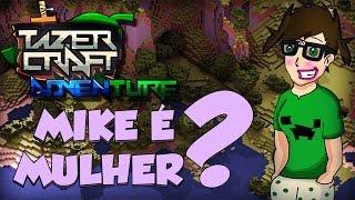 Minecraft: TazerCraft Adventure - Mike é Mulher?! #6