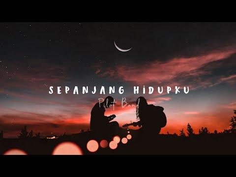 Download Pilot Band - Sepanjang Hidupku  Mp4 baru
