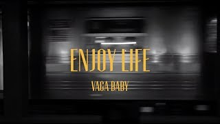 Enjoy Life (Official Lyric Video) | VAGA BABY