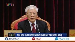 Tổng bí thư, Chủ tịch nước Nguyễn Phú Trọng phát biểu bế mạc hội nghị TƯ 10 Khóa XII | VTV24