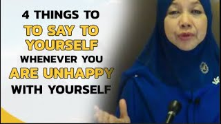 4 THINGS TO SAY TO YOURSELF WHENEVER YOU ARE UNHAPPY WITH YOURSELF_PROF MUHAYA 2019