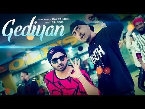 RAJ RANJODH: GEDIYAN Full Video | DR. ZEUS | LATEST PUNJABI SONG 2017 thumbnail