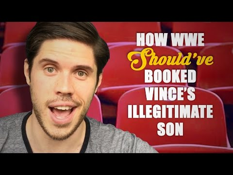 How WWE Should Have Booked: Vince's Illegitimate Son
