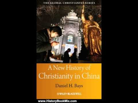 History Book Review: A New History of Christianity in China (Blackwell Guides to Global Christian...