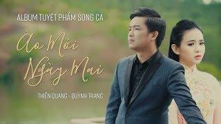 Tuyệt Phẩm Song Ca Bolero Thiên Quang & Quỳnh Trang Mới Nhất 2019 | Áo Mới Ngày Mai & Cánh Hoa Yêu