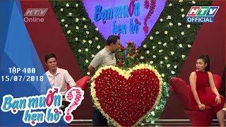 HTV BẠN MUỐN HẸN HÒ | Cô gái mạnh mẽ sẵn sàng cầu hôn bạn trai | BMHH #400 FULL | 15/7/2018