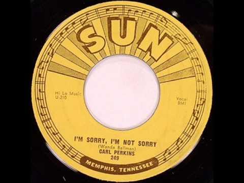 Carl Perkins - Im Sorry Im Not Sorry