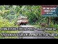 Andaman Jarawa Area starts at Jirkatang Check Post | Entry to Jarwa Reserve Forest, Andaman