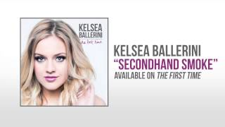 Kelsea Ballerini Secondhand Smoke