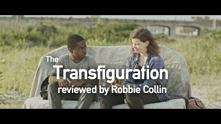 The Transfiguration reviewed by Robbie Collin
