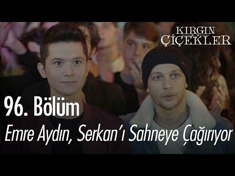 Emre Aydın, Serkan'ı sahneye çağırıyor - Kırgın Çiçekler 96. Bölüm
