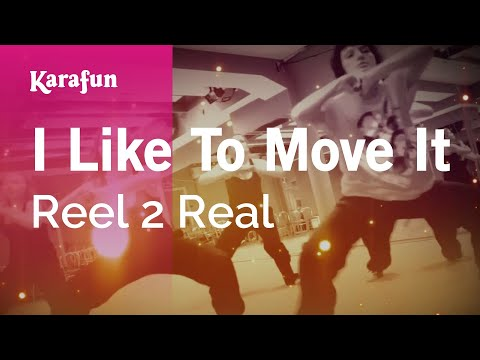 Karaoke I Like To Move It - Reel 2 Real *