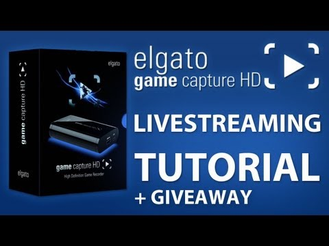 Elgato Game Capture HD Livestreaming Tutorial  + Giveaway - Live Stream With XSplit to TwitchTV