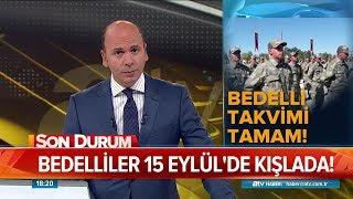Bedelli'de birlikler belli oldu - Atv Haber 28 Ağustos 2018