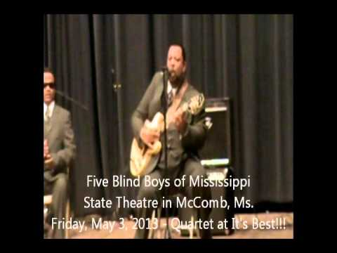 Five Blind Boys of Mississippi  Live in McComb, Ms. - Friday, May 3, 2013