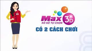 Hướng Dẫn Chơi Max 3D và Max 3D + 3D Của Xổ Số Tự Chọn Vietlott