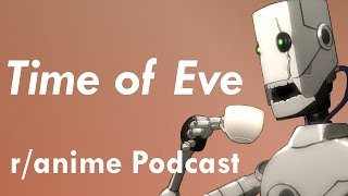 Eve No Jikan (Time Of Eve) Movie Discussion (Movie Club Monday) - The /r/Anime Podcast