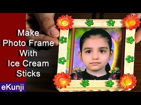 Craft Ideas For Kids - Make Photo Frame From Ice cream Sticks - Easy ...