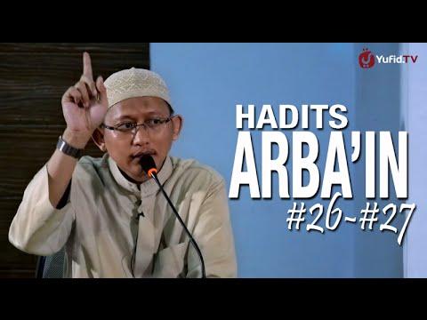 Kajian Ilmiah: Hadits Arbain #26-#27 - Ustadz Badru Salam, Lc