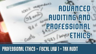 Professional Ethics | Fiscal Law 1 | Tax Audit | Fiscal Law