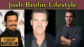 Josh Brolin Biography | Height | Age | Wife | Family | lifestyle | House | Income | Net worth,