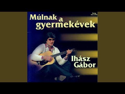 Ihász Gábor - Elsöpri A Szél