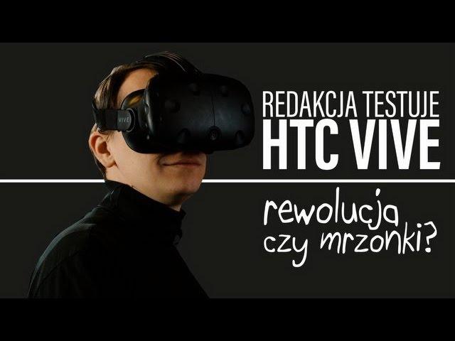 Testujemy HTC VIVE – rewolucja czy mrzonki? Redakcja sprawdza gogle Steam VR [tvgry.pl]