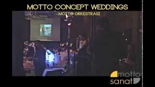 Motto Orkestrası *2015 / Concept Weddings