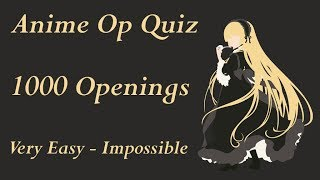 Anime Opening Quiz - 1,000 Openings (Very Easy - Impossible)
