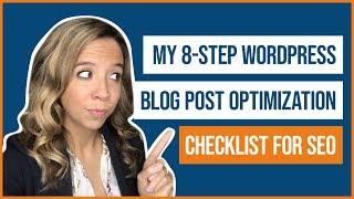 My 8-Step WordPress Blog Post Tutorial Optimization Checklist for SEO