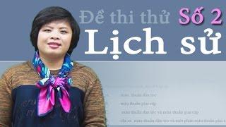 Video chữa đề thi thử THPT Quốc Gia môn Lịch sử năm 2017 - Cô Lê Thị Thu