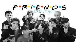EXO﹤friends opening style﹥