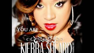 Watch Kierra Sheard You Are video