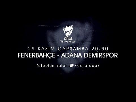 Fenerbahçe-Adana Demirspor karşılaşması 29 Kasım Çarşamba 20.30'da atv'de!