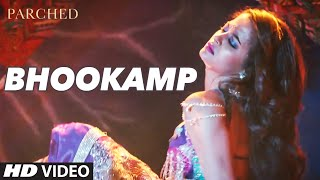 BHOOKAMP Video Song | PARCHED |