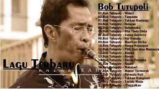 Bob Tutupoli  || lagu terbaik || Bob Tutupoli all album 【 Musik Terbaik 】
