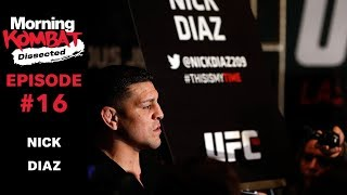 How Would Nick Diaz Do Against Jorge Masvidal? | MORNING KOMBAT: DISSECTED | Ep 16