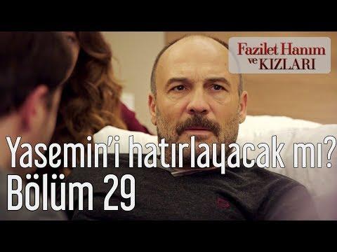 Fazilet Hanım ve Kızları 29. Bölüm - Hazım Yasemin'i Hatırlayacak mı?