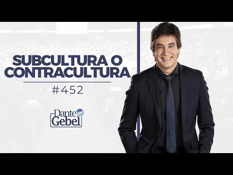 Dante Gebel #452 | Subcultura O Contracultura