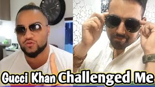 Gucci Khan I Accept Your Challenge | My Msg & Open Challenge To हीजरा Gucci Khan |