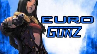 Euro Gunz Old Lobby Songs