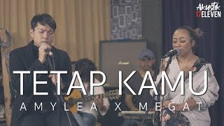 🔴Tetap Kamu (AMYLEA X MEGAT) Official Akustik Video
