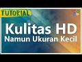 Cara Mudah Merender Video Berkualitas HD Ukuran Kecil Hanya 15 Mb