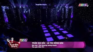 Yêu thương mong manh - Trần Gia Bắc & Lê Thị Hồng Đào | Tập 1 Tuyệt đỉnh song ca 2017