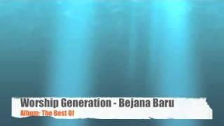 Worship Generation - Bejana Baru