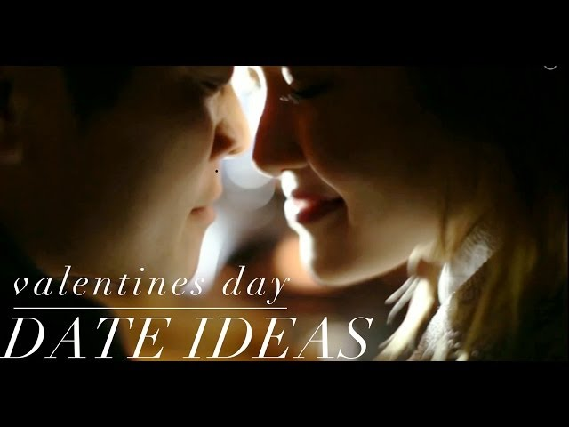 Valentine's Day- Date Ideas