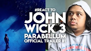 #React to JOHN WICK 3 : PARABELLUM Official Trailer #1 | Keanu Reeves Lionsgate Movies